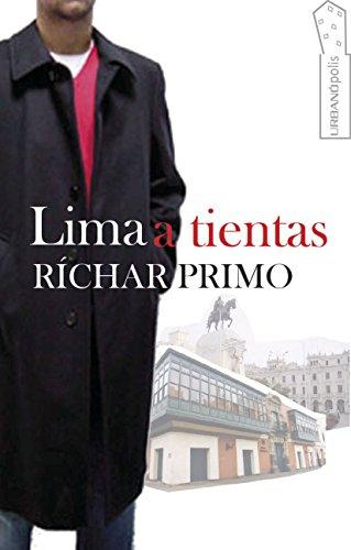 LIMA A TIENTAS por Richar Primo
