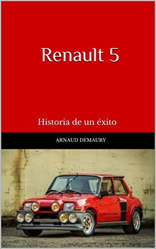 Renault 5: Historia de un éxito por Arnaud Demaury