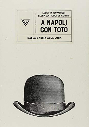 A Napoli con Totò. Dalla sanità alla luna