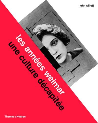 Les années Weimar : Une culture décapi...