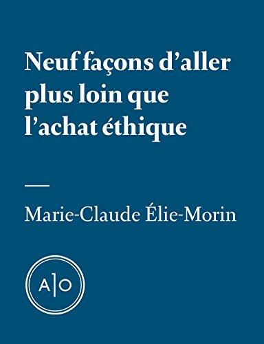 Neuf façons d'aller plus loin que l'achat éthique par Marie-Claude Élie-Morin