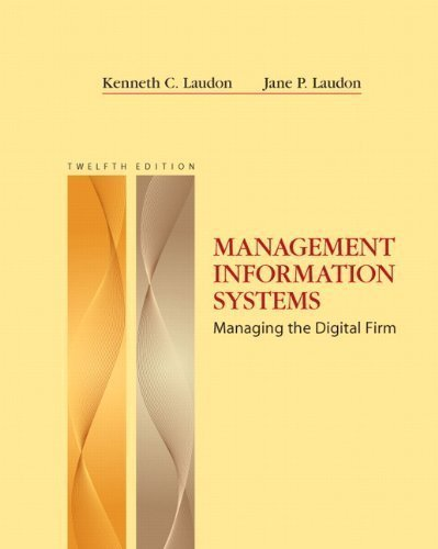 Management Information Systems (12th Edition) 12th (twelfth) Edition by Kenneth C. Laudon, Carol Guercio Traver published by Prentice Hall (2011)