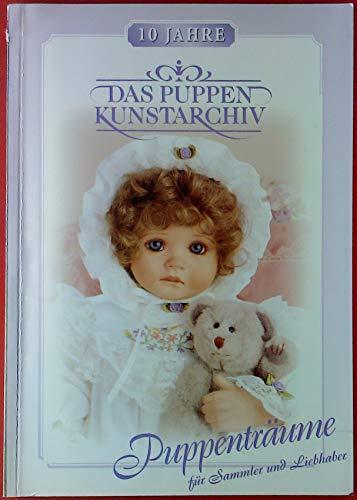 10 Jahre. Das Puppen Kunstarchiv. Puppenträume für Sammler und Liebhaber. (Katalog mit DM-Preise).