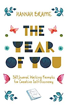 The Year of You: 365 Journal Writing Prompts for Creative Self-Discovery (English Edition) de [Braime, Hannah]