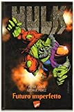 HULK FUTURO IMPERFETTO Peter David George Perez MARVEL COMICS 1997 n 1
