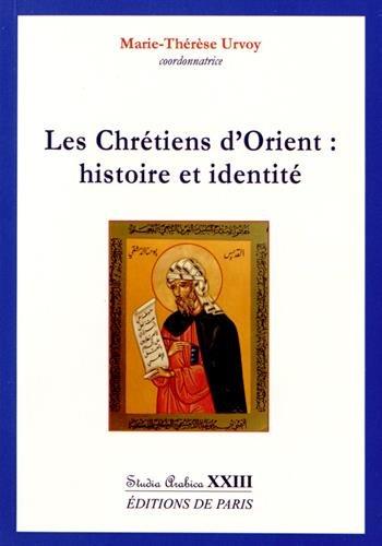 Les chrétiens d'Orient : histoire et identité