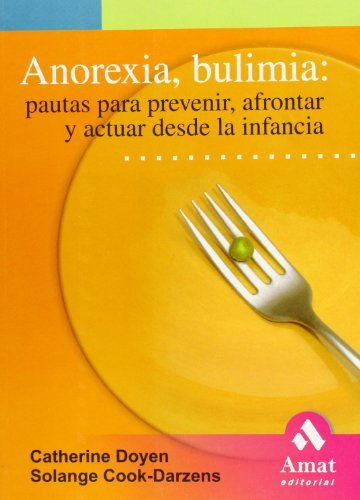 ANOREXIA, BULIMIA (Spanish Edition) by Catherine Doyen / Solange Cook-Darzens (2005-01-01)