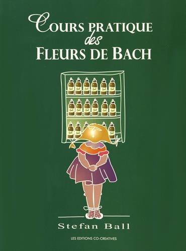 Cours pratique des Fleurs de Bach par Stefan Ball