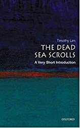 [The Dead Sea Scrolls: A Very Short Introduction [ THE DEAD SEA SCROLLS: A VERY SHORT INTRODUCTION BY Lim, Timothy H. ( Author ) Jan-19-2006[ THE DEAD SEA SCROLLS: A VERY SHORT INTRODUCTION [ THE DEAD SEA SCROLLS: A VERY SHORT INTRODUCTION BY LIM, TIMOTHY H. ( AUTHOR ) JAN-19-2006 ] By Lim, Timothy H. ( Author )Jan-19-2006 Paperback