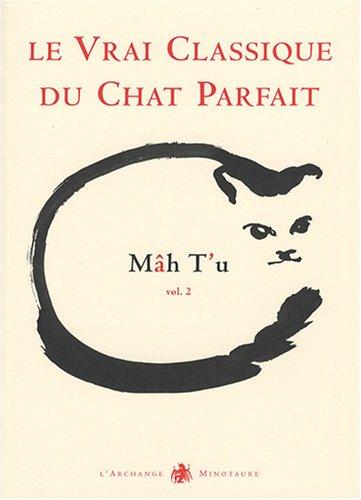 Mâh T'u, le Vrai Classique du Chat Parfait : Tome 2