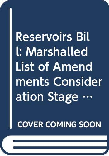 Reservoirs Bill: Marshalled List of Amendments Consideration Stage Tuesday 28 April 2015 (Northern Ireland Assembly Bills) -