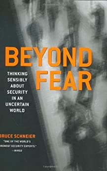 Beyond Fear: Thinking Sensibly About Security in an Uncertain World di [Schneier, Bruce]