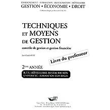 Techniques et moyens de gestion BTS Hôtellerie-restauration 2ème année. : Corrigés