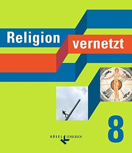 Religion vernetzt: 8. Schuljahr - Schülerbuch
