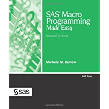 SAS Macro Programming Made Easy, Second Edition by Michele Burlew (2007-03-30)