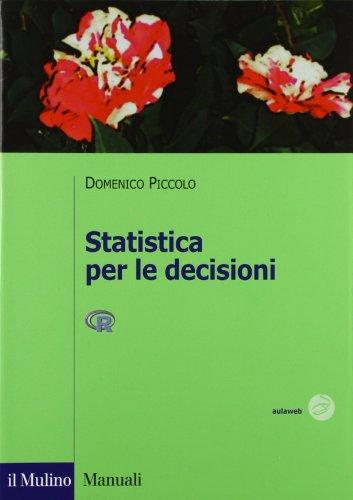 Statistica per le decisioni. La conoscenza umana sostenuta dall'evidenza empirica