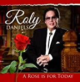 Roly Daniels - The Rose is for Today CD