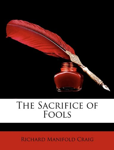 The Sacrifice of Fools