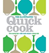 The Illustrated Quick Cook: Easy Entertaining, After-Work Recipes, Cheap Eats [ THE ILLUSTRATED QUICK COOK: EASY ENTERTAINING, AFTER-WORK RECIPES, CHEAP EATS ] by Whinney, Heather (Author) Sep-01-2009 [ Hardcover ]