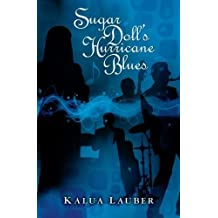 Sugar Dolls Hurricane Blues by Kalua Lauber (2010-02-24)