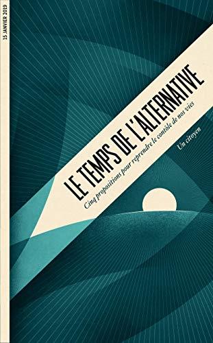 Couverture du livre Le temps de l'alternative: 5 propositions pour reprendre le contrôle de nos vies