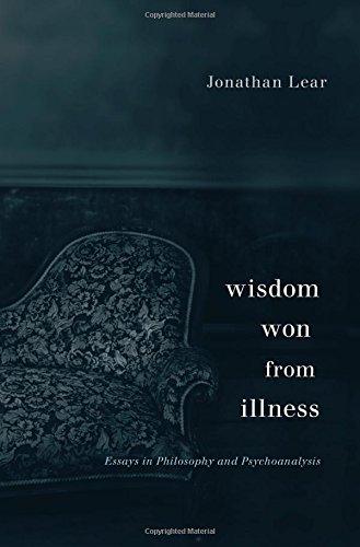 Wisdom Won from Illness: Essays in Philosophy and Psychoanalysis