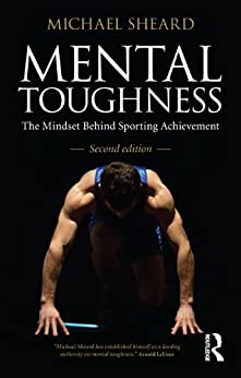 Mental Toughness: The Mindset Behind Sporting Achievement, Second Edition von [Sheard, Michael]