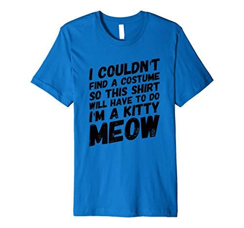 Lost My Kostüm–im eine Kitty–Meow–Cat Lovers Halloween