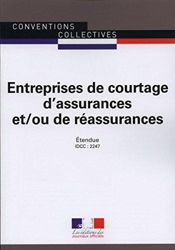 Entreprises de courtage d'assurances et/ou de réassurances - Convention collective nationale étendue 16ème édition - Brochure n°3110 - IDCC : 2247