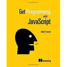 Get Programming with JavaScript by John Larsen (2016-08-29)