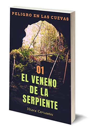 El veneno de la serpiente (Peligro en las cuevas nº 1) eBook ...