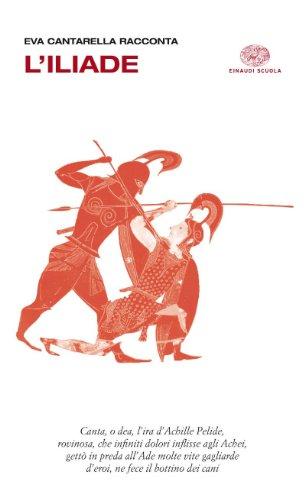 Eva Cantarella racconta l'Iliade. Con espansione online. Per le Scuole superiori
