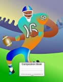 Composition Book 100 sheets/200 pages/8.5 x 11 in. Wide Ruled/ Player with Football: Writing Notebook | Lined Page Book Soft Cover | Plain Journal | Sports Recreation Football