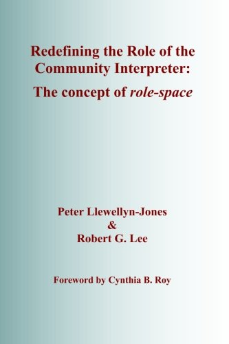 Redefining the Role of the Community Interpreter: The Concept of Role-Space