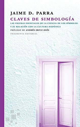 Claves De Simbología (Fragmentos) por Jaime Daniel Parra Ortega