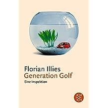 Generation Golf. Eine Inspektion (German Edition) by Florian Illies (2002-03-01)