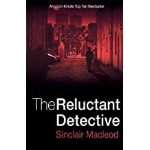 The Reluctant Detective by Sinclair Macleod (2010-09-11)