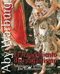 El renacimiento del paganismo: Aportaciones a la historia cultural del Renacimiento europeo (Alianza Forma (Af) - Serie Especial)