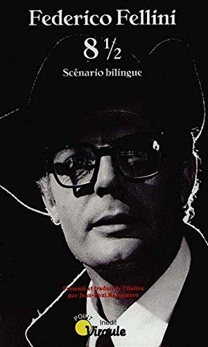8 1/2. Scénario bilingue par Federico Fellini