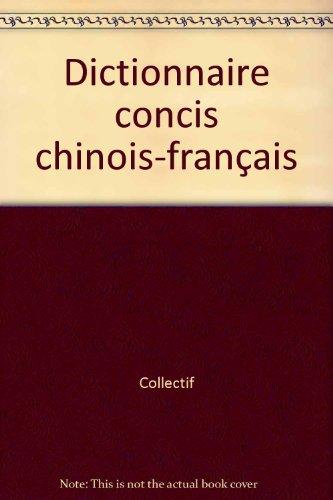Dictionnaire concis chinois-français par Collectif