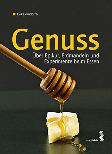 Genuss: Über Epikur, Erdmandeln und Experimente beim Essen