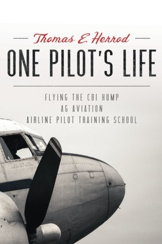 One Pilot's Life: Flying the CBI Hump - Ag Aviation - Airline Pilot Traing School