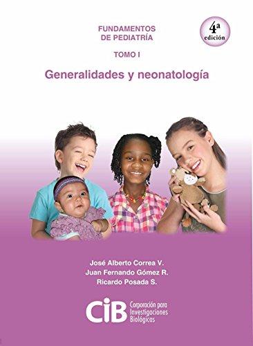 Fundamentos de Pediatría tomo I: generalidades y neonatología, 4a Ed. por José Alberto Correa V