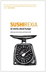 Sushirexia: 32 Stories About Hunger
