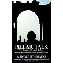 Pillar Talk: Or Backcloth and Ashes by Edward Petherbridge (2005-07-19)