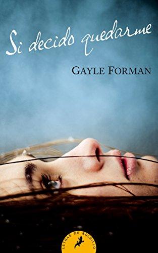 Descargar Libro Si decido quedarme (Letras de Bolsillo) de Gayle Forman