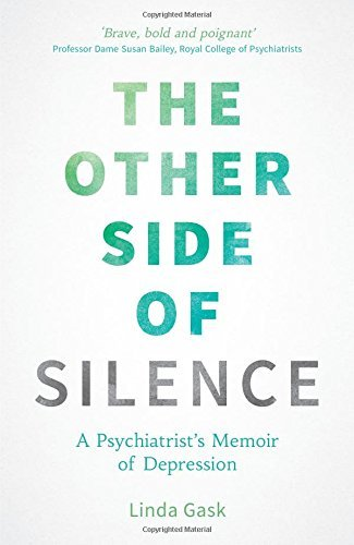 The Other Side of Silence: A Psychiatrist's Memoir of Depression by Gask, Linda (September 10, 2015) Paperback