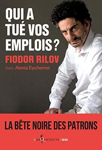 Qui a tué vos emplois ? par Fiodor Rilov