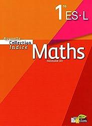 Indice 1re ES/L  Manuel de l'élève Petit Format (Edition 2011)