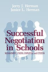 Successful Negotiation in School: Management, Unions, Employee, and Citizens: Management, Unions, Employees, and Citizens